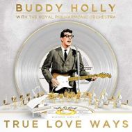 Buddy Holly With The Royal Philharmonic Orchestra - True Love Ways - CD
