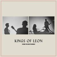 Kings Of Leon - When You See Yourself - CD