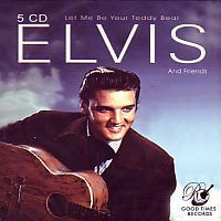 Elvis and friends - Let me be your Teddy Bear - 5CD