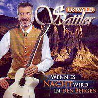 Oswald Sattler - Wenn es Nacht wird in den Bergen - CD