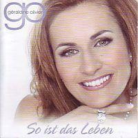 Geraldine Olivier - So ist da Leben