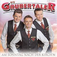 Die Grubertaler - Am Sonntag nach der Kirch`n - CD