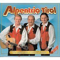 Alpentrio Tirol - Wir sagen zum Abschied danke - 2CD