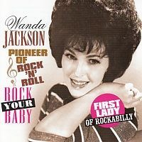 Wanda Jackson - Pioneer Of Rock `n Roll - Rock Your Baby - CD