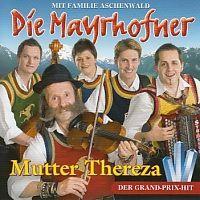 Die Mayrhofner - Mutter Thereza
