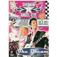 Shuman and Angel-Eye - The Dream part 1 - DVD