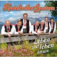 Kastelruther Spatzen - Leben und leben lassen - CD
