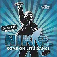 Nik P. - Come on let`s dance - Best Of Remix - CD