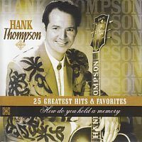 Hank Thompson - 25 Greatest Hits and Favorites - How do you hold a memory - CD
