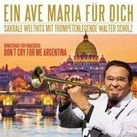 Walter Scholz - Ein Ave Maria fur dich