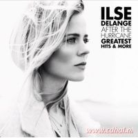 Ilse Delange - After The Hurricane - Greatest Hits and More - CD