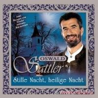 Oswald Sattler - Stille Nacht, Heilige Nacht