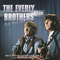 The Everly Brothers - Bye Bye Love - 2CD