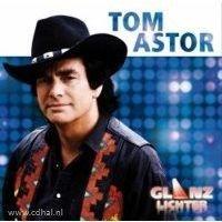 Tom Astor - Glanzlichter