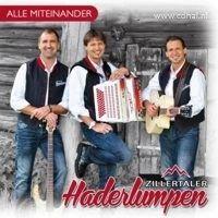 Zillertaler Haderlumpen - Alle Miteinander - CD