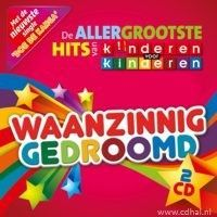 Kinderen voor Kinderen - Waanzinnig Gedroomd -De Allergrootste Hits - 2CD
