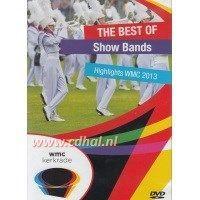 The best of Show Bands - Highlights WMC 2013 - WMC Kerkrade - DVD