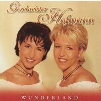 Geschwister Hofmann - Wunderland - CD