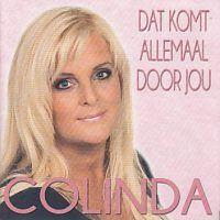Colinda - Dat komt allemaal door jou