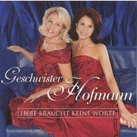 Geschwister Hofmann - Liebe braucht keine Worte