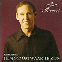 Jan Koevoet - Te Mooi Om Waar Te Zijn - Jubileumalbum