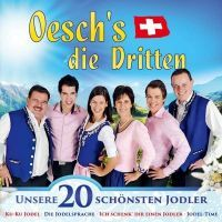 Oesch's die Dritten - Unsere 20 Schonsten Jodler - CD