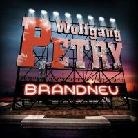 Wolfgang Petry - Brandneu - CD