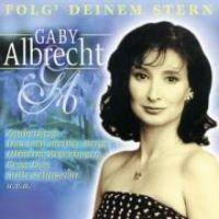 Gaby Albrecht - Folg Deinem Stern