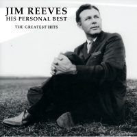 Jim Reeves - His Personal Best - The Greatest Hits