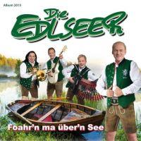 Die Edlseer - Foahr'n ma uber'n See