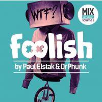 Foolish Mixed By Paul Elstak And Dr Phunk