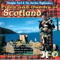 Pipes And Drums Of Scotland - Douglas Ford And The Gordon Highlanders - CD