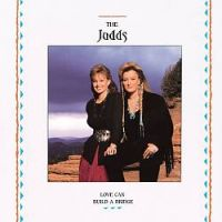 The Judds - Love Can Build A Bridge - CD