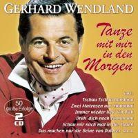 Gerhard Wendland - Tanze Mit Mir In Den Morgen - 2CD