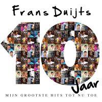 Frans Duijts - 10 Jaar - Mijn Grootste Hits Tot Nu Toe - CD