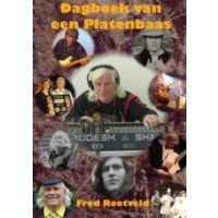 Fred Rootveld - Dagboek van een Platenbaas - BOEK