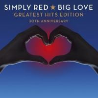 Simply Red - Big Love - Greatest Hits Edition - 30th Anniversary - 2CD