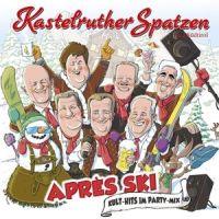 Kastelruther Spatzen - Apres Ski - Kult Hits im Party-Mix - CD