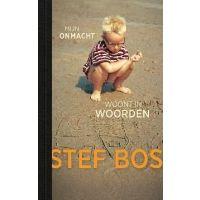 Stef Bos - Mijn Onmacht Woont In Woorden - BOEK