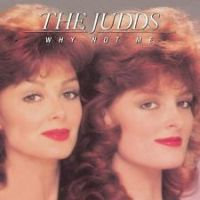 The Judds - Why Not Me - CD