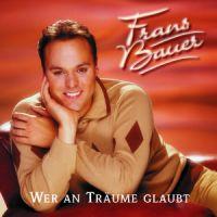 Frans Bauer - Wer An Traume Glaubt - CD
