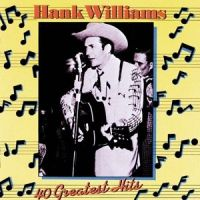 Hank Williams - 40 Greatest Hits - 2CD
