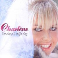 Charlene - Vandaag Is Mijn Dag - CD