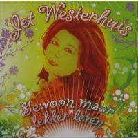 Jet Westerhuis - Gewoon Maar Lekker Leven - CD