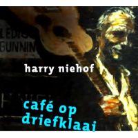 Harry Niehof - Cafe Op Driefklaai - CD