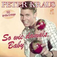Peter Kraus - So Wie Damals, Baby - 2CD
