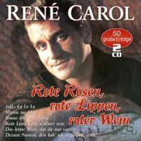 Rene Carol - Rote Rosen, Rote Lippen, Roter Wein - 2CD