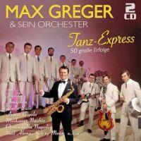 Max Greger Und Seine Orchester - Tanz-Express - 2CD