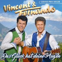 Vincent und Fernando - Das Gluck hat deine Augen - CD