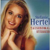 Stefanie Hertel - Tausendmal starker